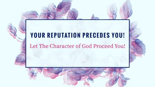 Your Reputation Precedes You! The Character of God