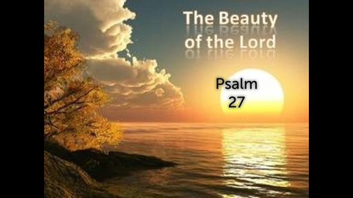 October 14, 2018 - Behold The Beauty of the Lord