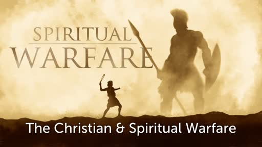 Ephesians 6, The Chrstian & Spiritual Warfare Part 3, 10.14.18