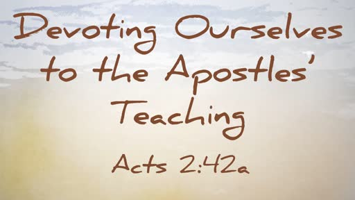 Devoting Ourselves To The Apostles Teaching