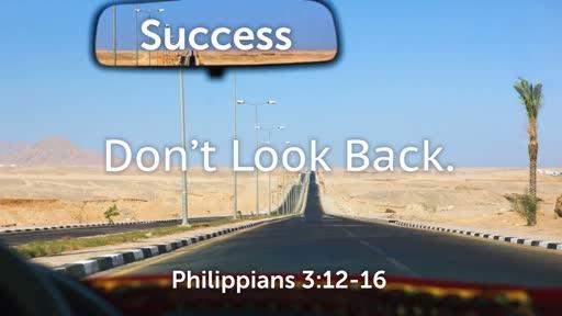 Don't Look Back / October 14, 2018 / Philippians 3:12-16
