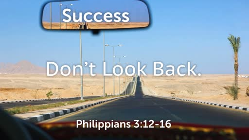Don't Look Back / October 14, 2018 / Philippians 3:12-16