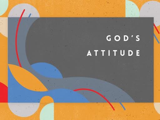 Gods attitude