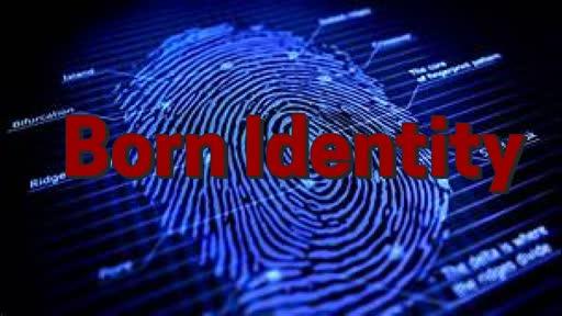 """Born Identity"""
