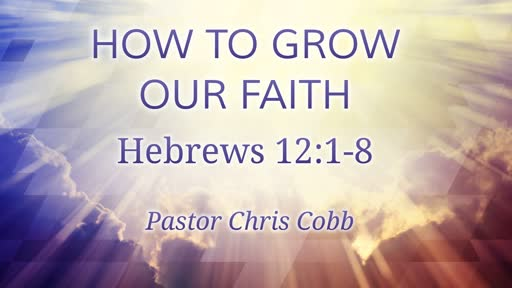 How to grow our faith 10-14-18