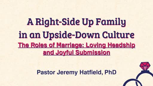 The Roles of Marriage: Loving Headship and Joyful Submission
