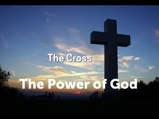 The Cross - The Power of God