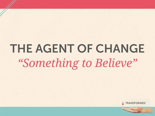 The Agent of Change