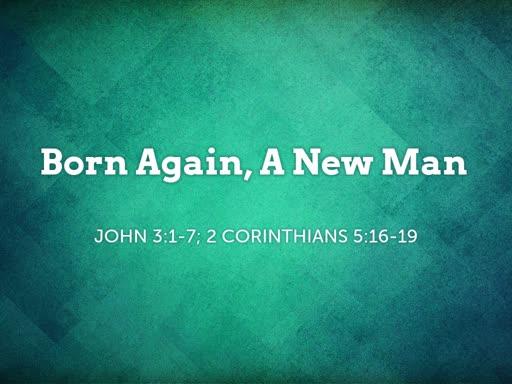 2018.10.14p Born Again, A New Man