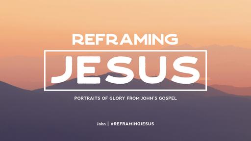 Reframing Jesus