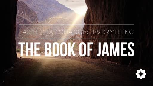 James: Faith That Changes Everything