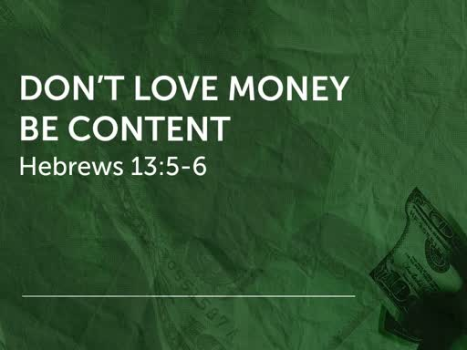 Dont Love Money, Be Content