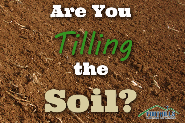 Are You Tilling The Soil?