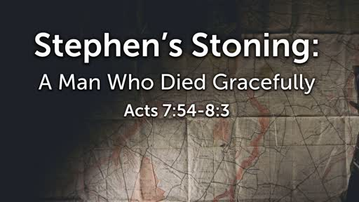 Stephen's Stoning: A Man Who Died Gracefully