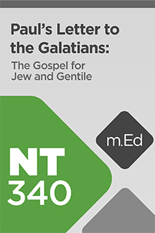 Mobile Ed: NT340 Book Study: Paul's Letter to the Galatians: The Gospel for Jew and Gentile (9 hour course)