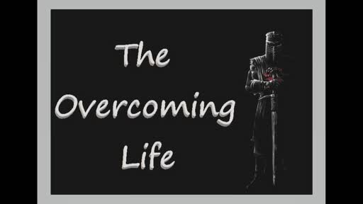 The Overcoming Life 4