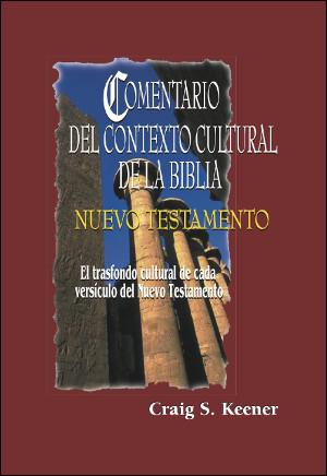 Comentario del contexto cultural de la Biblia: NT y AT