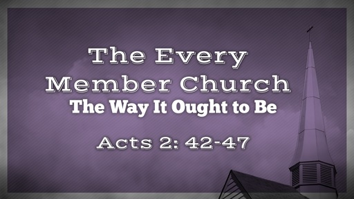 The Every Member Church – The Way It Ought to Be