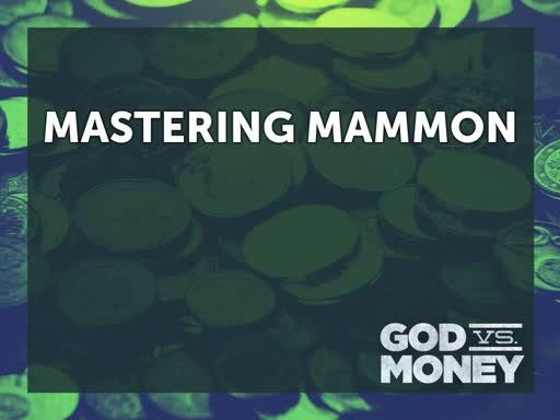 Mastering Mammon