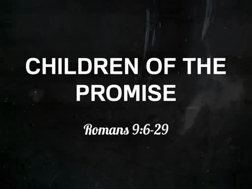 The Children of the Promise Part II