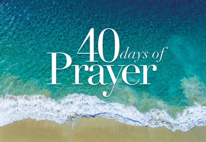 40 Days of Prayer: Week 4 - Starting point for prayer.