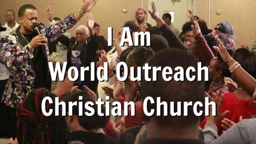 I Am World Outreach Christian Church