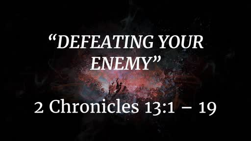 October 21 - Defeating Your Enemy