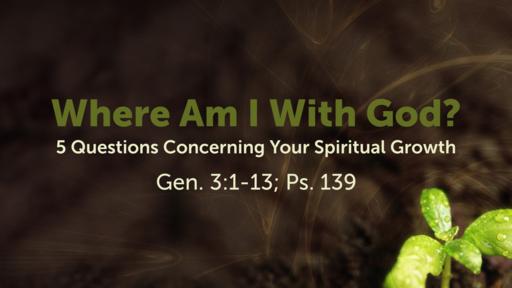 Where Am I With God?