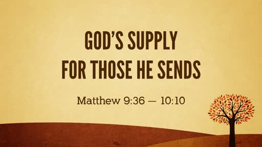 God's Supply for Those He Sends - 10.21.18 AM