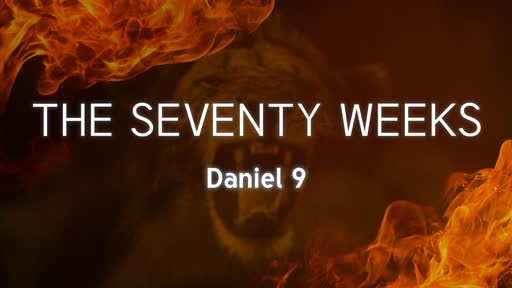 The Seventy Weeks (October 21, 2018)