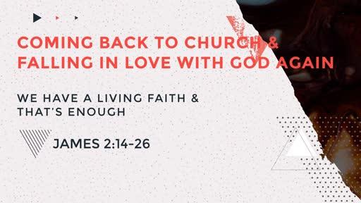 We Have a Living Faith & That's Enough