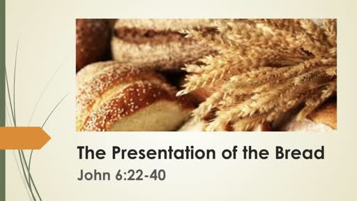 The Presentation of the Bread