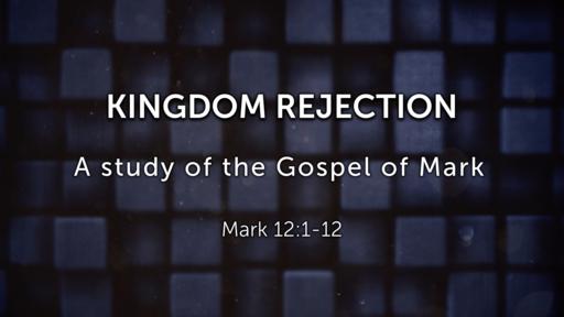 Kingdom Rejection - 10/21/2018