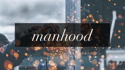 Manhood: Genesis 2:15-18