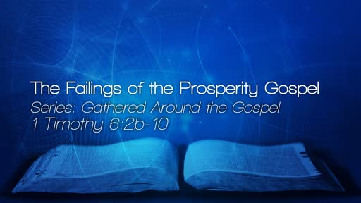 The Failings of the Prosperity Gospel - October 21, 2018