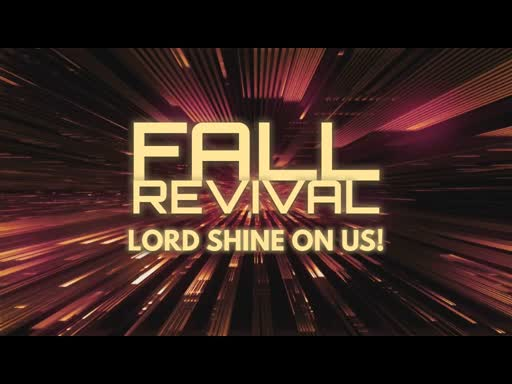 "Fall Revival ""LORD Shine On Us!"" 2018"