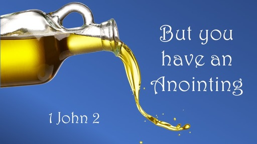 But You Have an Anointing