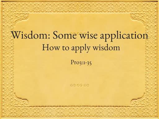 Wisdom: Some wise application