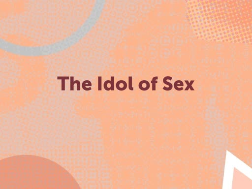 The Idol of Sex