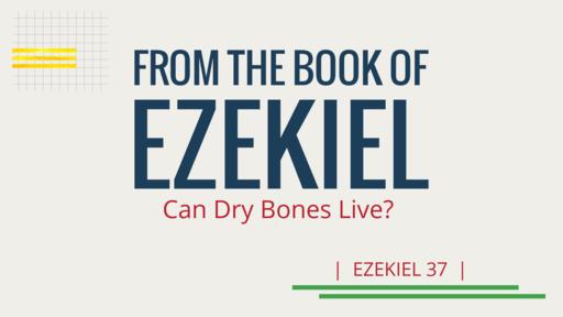 10-28-18 Can Dry Bones Live?