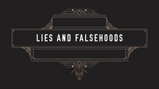 Lies and Falsehoods