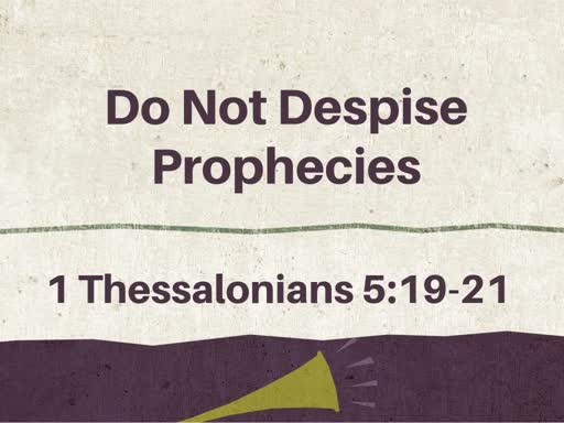 Do Not Despise Prophecies