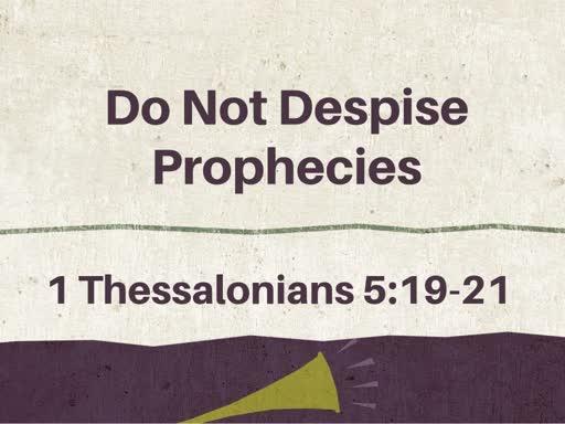 Do Not Despise Prophecies