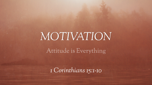 Motivation - Attitude is Everything