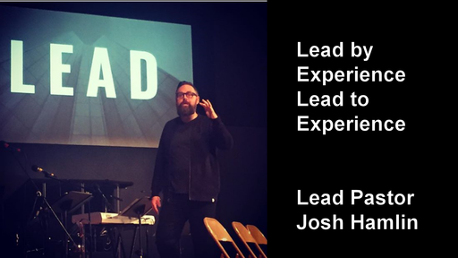 Lead by Experience Lead to Experience