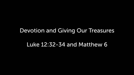Devotion and Giving Our Treasures