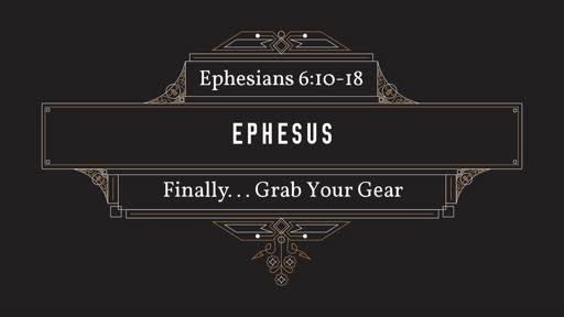 Ephesus: Finally... Grab Your Gear