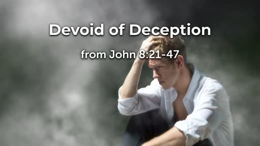 Devoid Of Deception