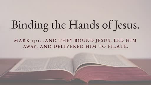 Binding the Hands of Jesus