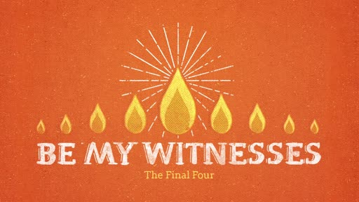 Be My Witnesses- The Final Four